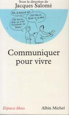 COMMUNIQUER POUR VIVRE / JACQUES SALOME / ALBIN MICHEL