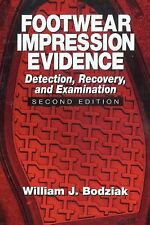 Footwear Impression Evidence : Detection, Recovery and Examination by William...