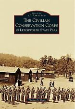 Images of America: The Civilian Conservation Corps in Letchworth State Park...