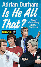 Is He All That?: Great Footballing Myths Shattered,GOOD Book