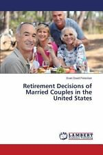 Retirement Decisions of Married Couples in the United States by Feinsilver...
