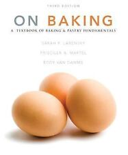 On Baking by Sarah R. Labensky, Eddy Van Damme and Priscilla A. Martel (2012,...