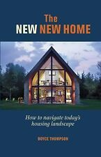 The New New Home: Getting the house of your dreams with your eyes wide open by