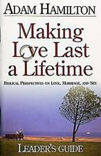 Making Love Last a Lifetime Small Group Leader's Guide: Biblical Perspectives on
