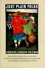 Just Plain Folks: Original Tales of Living, Loving, Longing, and Learning, As To