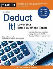 Deduct It! : Lower Your Small Business Taxes by Stephen Fishman (2015,...