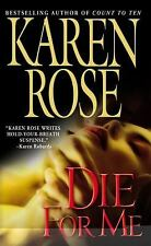 Die for Me Rose, Karen Mass Market Paperback