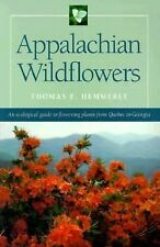Appalachian Wildflowers by Thomas E. Hemmerly (2000, Paperback)
