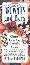 201 Brownies and Bars: Chewy, Crumbly, Crunchy Cakes
