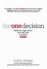 The One Decision : Make the Single Choice That Will Lead to a Life of More by...