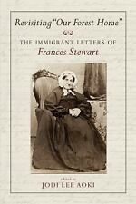 """Revisiting """"Our Forest Home"""": The Immigrant Letters of Frances Stewart"""