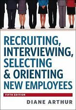 Recruiting, Interviewing, Selecting & Orienting New Employees, Diane...