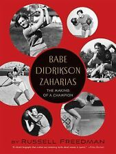 Babe Didrikson Zaharias : The Making of a Champion by Russell Freedman (2014,...