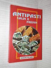 ANTIPASTI CALDI E FREDDI G Berrettoni Edizioni Polaris 1994 cucina manuale corso