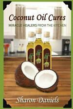 Coconut Oil Cures by Sharon Daniels (2013, Paperback)