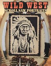 Wild West Scroll Saw Portraits : Over 50 Patterns for Native Americans,...