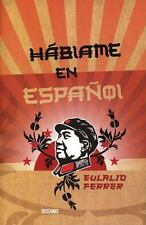 hablame en espanol Talk to me in Spanish (Para Estar en el Mundo) (Spanish Editi