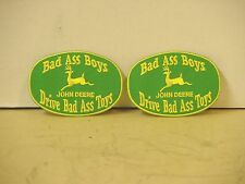 (2) JOHN DEERE PATCHES, BAD ASS BOYS DRIVE BAD ASS TOYS