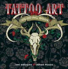 Tattoo Art Coloring Book Ink Designs for Inner Peace 9781454709695
