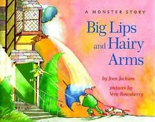 Big Lips and Hairy Arms by Dorling Kindersley Publishing Staff and Jean...