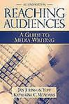 Reaching Audiences: A Guide to Media Writing (2nd Edition) Yopp, Jan Johnson, M