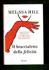 Il braccialetto della Felicità - Melissa Hill - Rizzoli best -2^ edizione.Nuovo