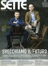 SETTE- Corriere della Sera N°18/ 3.MAG.2012 * FABIO FAZIO e ROBERTO SAVIANO . .