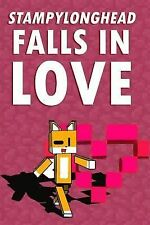 StampyLongHead Falls in Love : A Story Based on Minecraft and Stampy Cat...