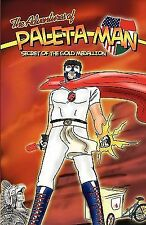 The Adventures of Paleta Man: Secret of the Gold Medallion by Paul Ramirez...