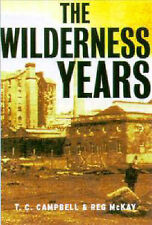 The Wilderness Years T.C. And McKay, Reg Campbell Very Good Book