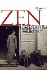 Zen Baggage : A Pilgrimage to China by Red Pine and Bill Porter (2010,...