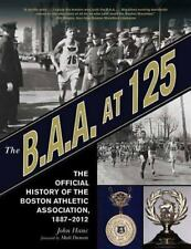 The B.A.A. at 125: The Official History of the Boston Athletic Association, 1887