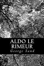 Aldo le Rimeur by George Sand (2013, Paperback)