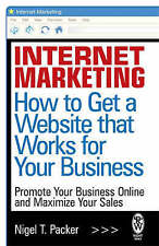 Internet Marketing: How to Get a Website that Works for Your Business,VERYGOOD B