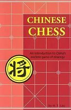 Chinese Chess : An Introduction to China's Ancient Game of Strategy by H. T....