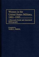 Women in the United States Military, 1901-1995: A Research Guide and Annotated B