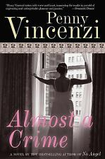 Almost a Crime by Penny Vincenzi (2007, Paperback)