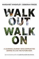 Walk Out Walk On: A Learning Journey into Communities Daring to Live the Future