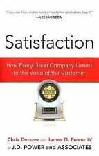 Satisfaction: How Every Great Company Listens to the Voice of the Customer, Powe