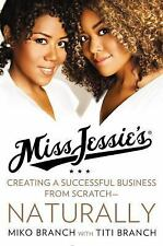 Miss Jessie's: Creating a Successful Business from Scratch---Naturally-ExLibrary