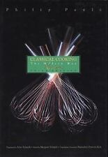 Classical Cooking : The Modern Way Recipes by Philip Pauli (1997, Hardcover,...