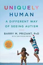 Uniquely Human: A Different Way of Seeing Autism, Prizant, Barry M.