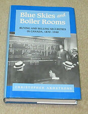 Blue Skies and Boiler Rooms : Buying and Selling Securities in Canada, 1870-1940