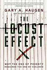 The Locust Effect : Why the End of Poverty Requires the End of Violence by...