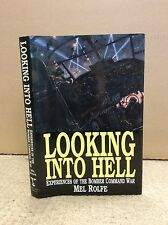 LOOKING INTO HELL: EXPERIENCES OF THE BOMBER COMMAND WAR By Mel Rolfe - 1995
