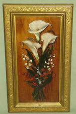 ANTIQUE OIL PAINTING ON WALNUT BOARD CALLA LILIES ORNATE WOOD/COMPOSITION FRAMEF
