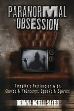 Paranormal Obsession: America's Fascination with Ghosts & Hauntings, S-ExLibrary