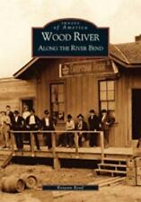 Wood River:  Along the Riverbend   (IL)  (Images of America), Good Books