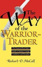 Way of the Warrior-Trader : The Financial Risk-Taker's Guide to Samurai...