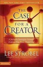 The Case for a Creator: A Journalist Investigates Scientific Evidence That Point